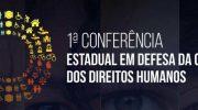 Sindguarda participa de Conferência Estadual em Defesa da Cultura dos Direitos Humanos