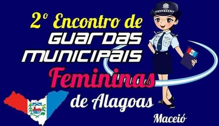Vem aí o 2º Encontro de Guardas Municipais Femininas de Alagoas