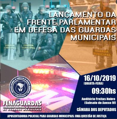 Fenaguardas irá relançar frente parlamentar em defesa das Guardas Municipais