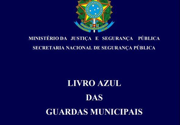 Livro com diretrizes para criação das Guardas Municipais é lançado pelo MJSP