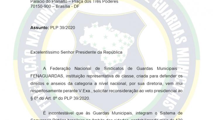 FENAGUARDAS, FAZ PEDIDO A PRESIDÊNCIA DA REPÚBLICA PELA RECONSIDERAÇÃO DO VETO ANUNCIADO AO PLP 39/20