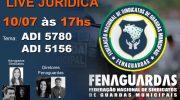 Fenaguardas transmitirá Live Jurídica sobre Ação Direta de Inconstitucionalidade (ADI 5780 e 5156)