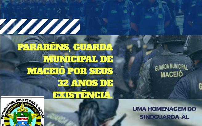 Parabéns, Guarda Municipal de Maceió por seus 32 anos de fundação