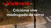 Criciúma em Santa Catarina, cidade em que a GM foi extinta em 2017, é vítima do terror praticado por criminosos