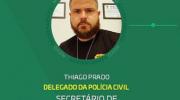 Delegado Thiago Prado será o novo secretário da SEMSCS