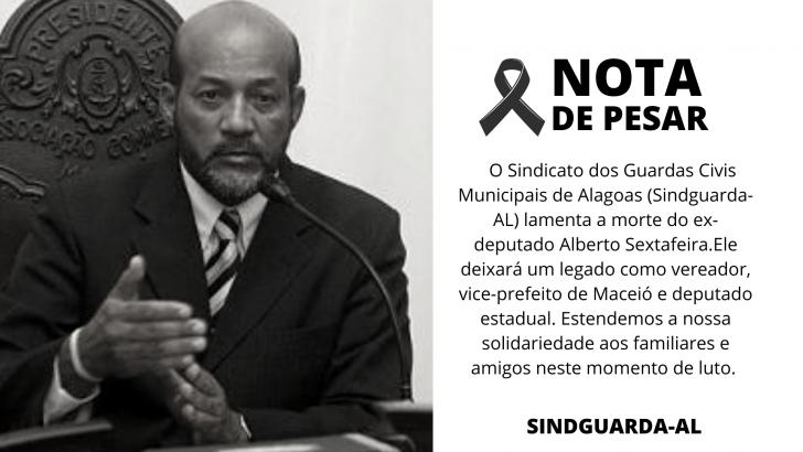 Sindguarda-AL lamenta a morte do ex-deputado Alberto Sextafeira